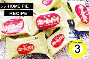 超定番菓子『ホームパイ』をさらにおいしくするスイーツレシピ3選
